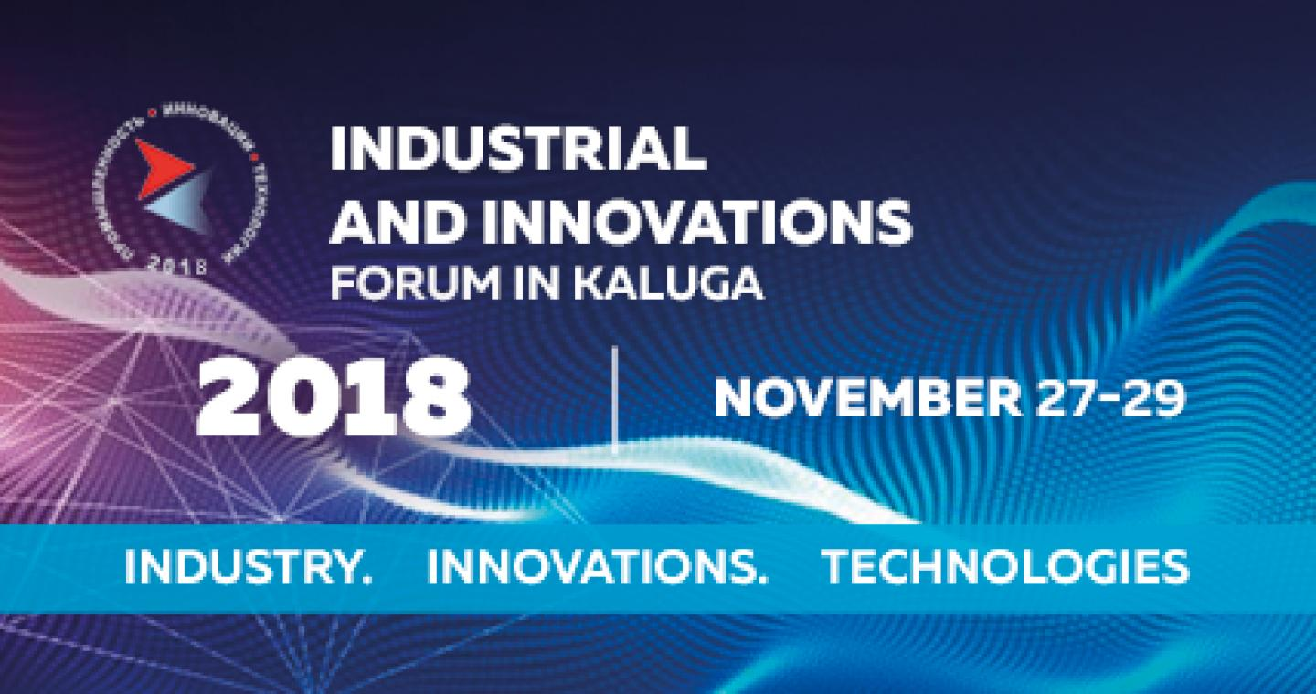 Kaluga Forum for Industry and Innovations: Industry, Innovations, Technologies